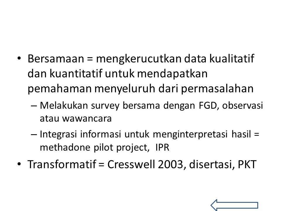 Transformatif = Cresswell 2003, disertasi, PKT