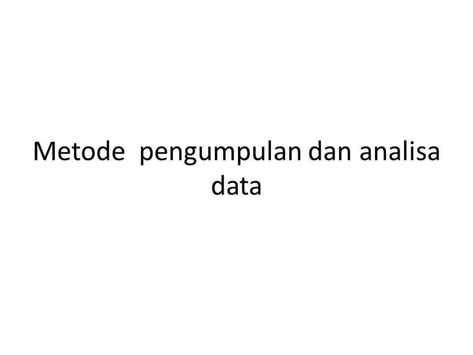 Metode pengumpulan dan analisa data
