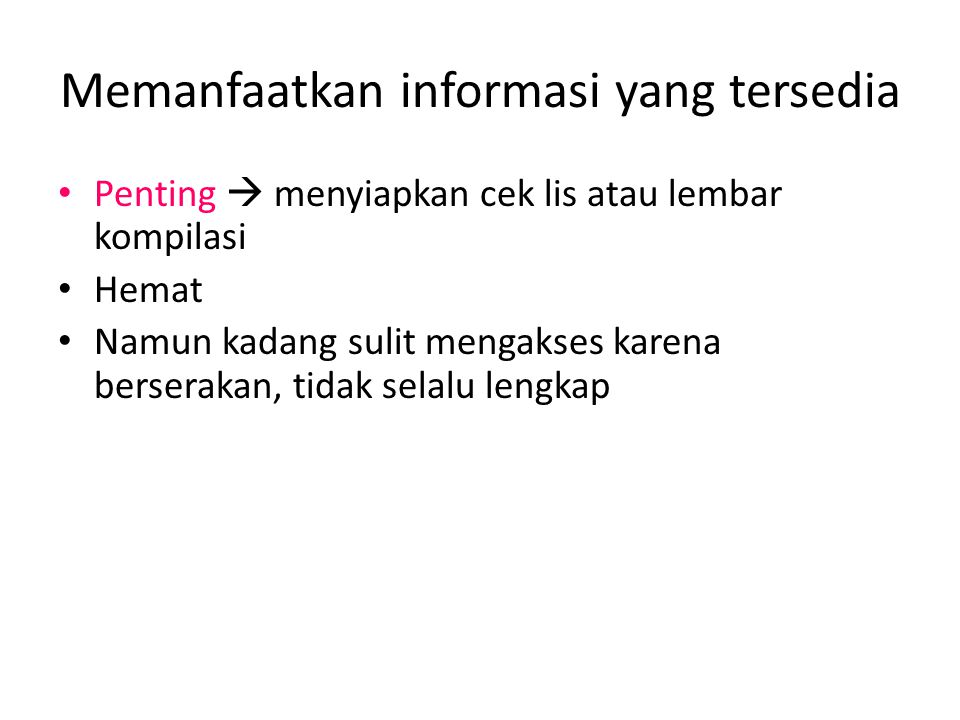 Memanfaatkan informasi yang tersedia