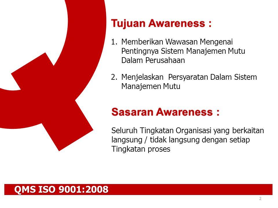 Tujuan Awareness : Sasaran Awareness : QMS ISO 9001:2008