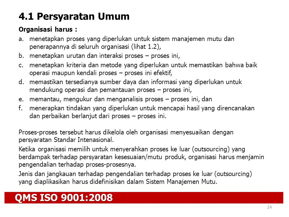 4.1 Persyaratan Umum QMS ISO 9001:2008 Organisasi harus :