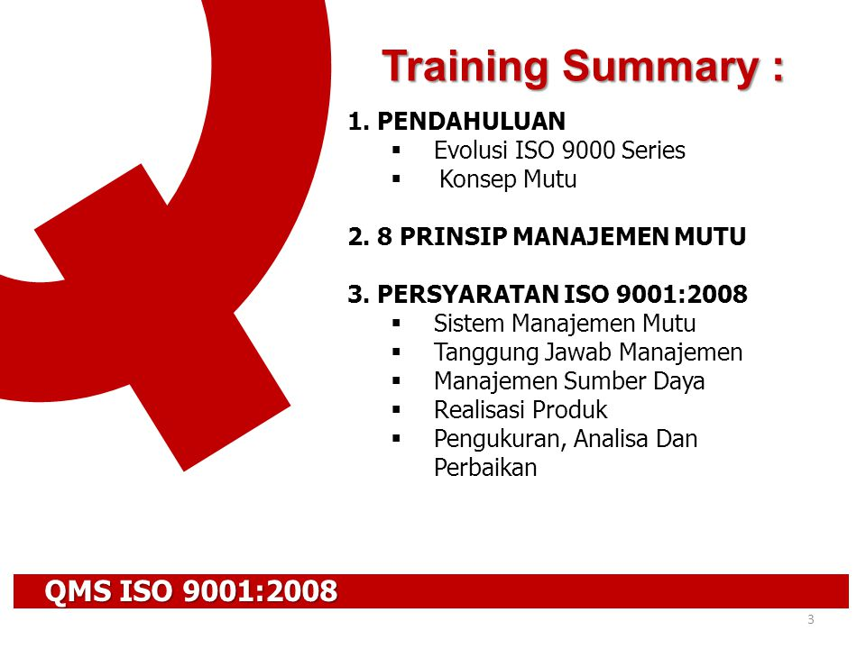 Training Summary : QMS ISO 9001:2008 1. PENDAHULUAN