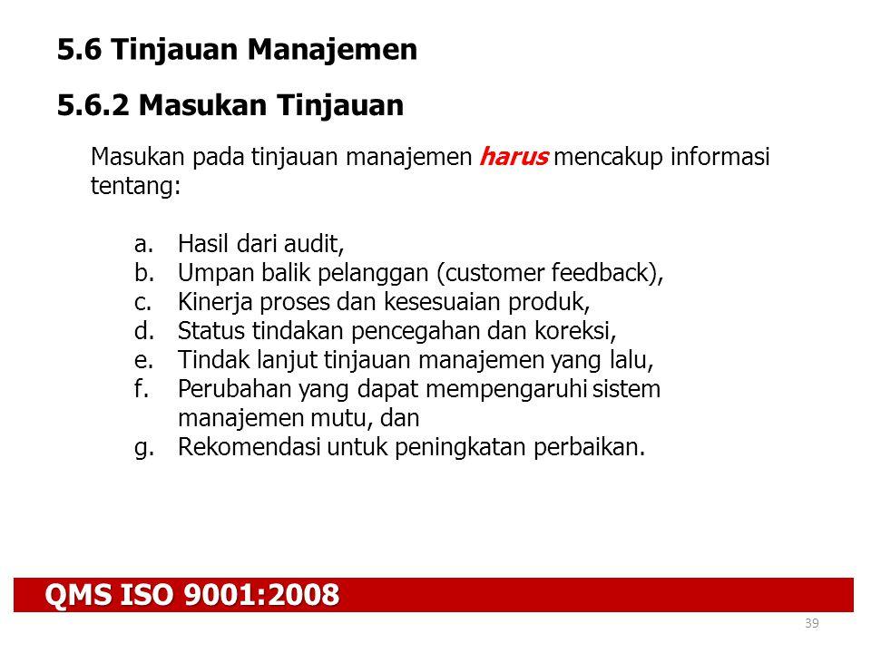 5.6 Tinjauan Manajemen 5.6.2 Masukan Tinjauan QMS ISO 9001:2008