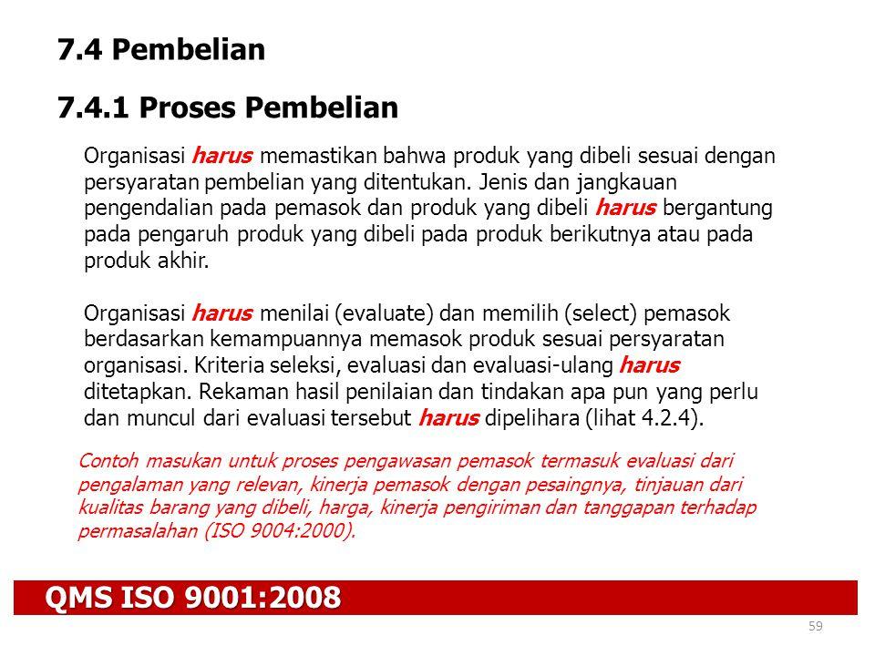 7.4 Pembelian 7.4.1 Proses Pembelian QMS ISO 9001:2008