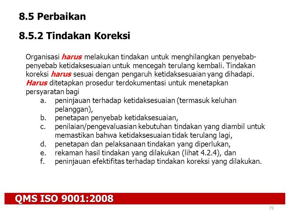 8.5 Perbaikan 8.5.2 Tindakan Koreksi QMS ISO 9001:2008