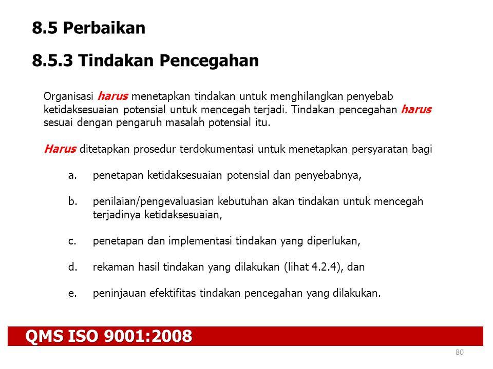 8.5 Perbaikan 8.5.3 Tindakan Pencegahan QMS ISO 9001:2008