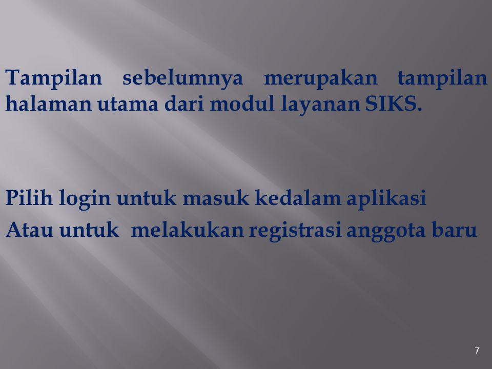 Tampilan sebelumnya merupakan tampilan halaman utama dari modul layanan SIKS.