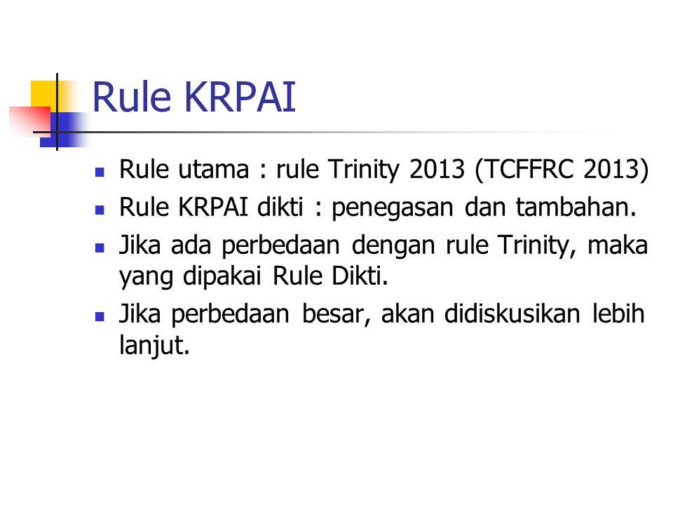 Rule KRPAI Rule utama : rule Trinity 2013 (TCFFRC 2013)