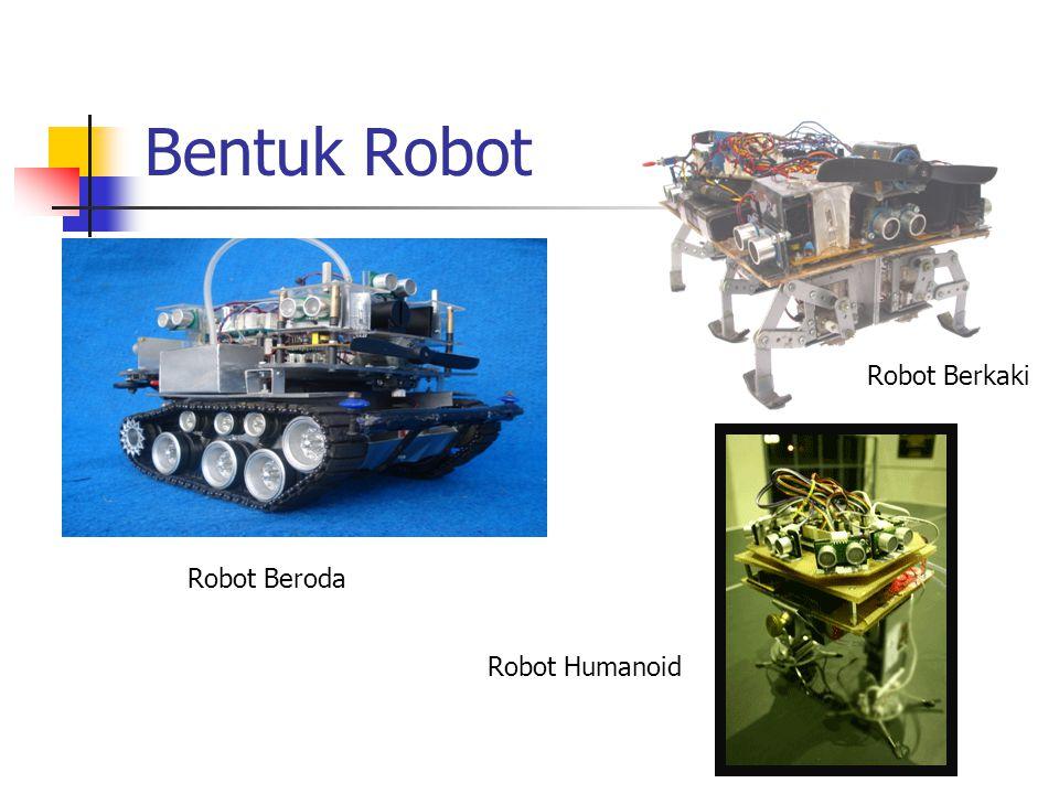 Bentuk Robot Robot Berkaki Robot Beroda Robot Humanoid