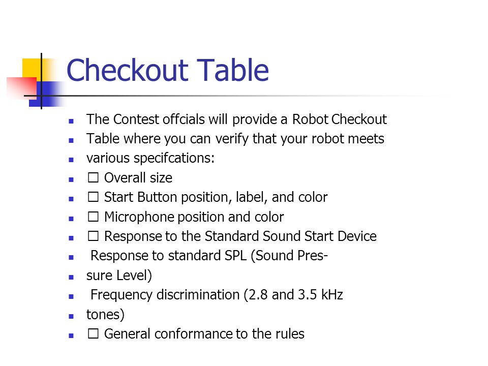 Checkout Table The Contest offcials will provide a Robot Checkout