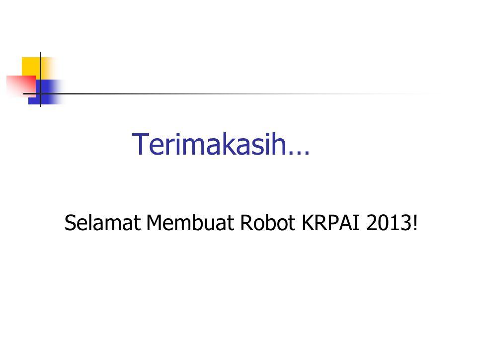 Selamat Membuat Robot KRPAI 2013!