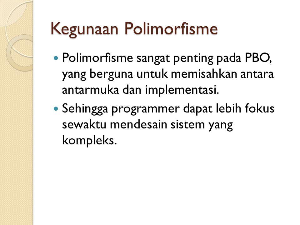 Kegunaan Polimorfisme