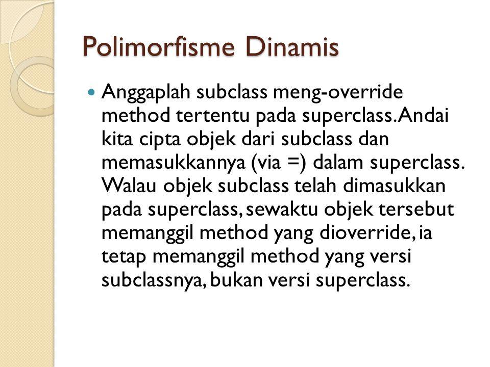 Polimorfisme Dinamis
