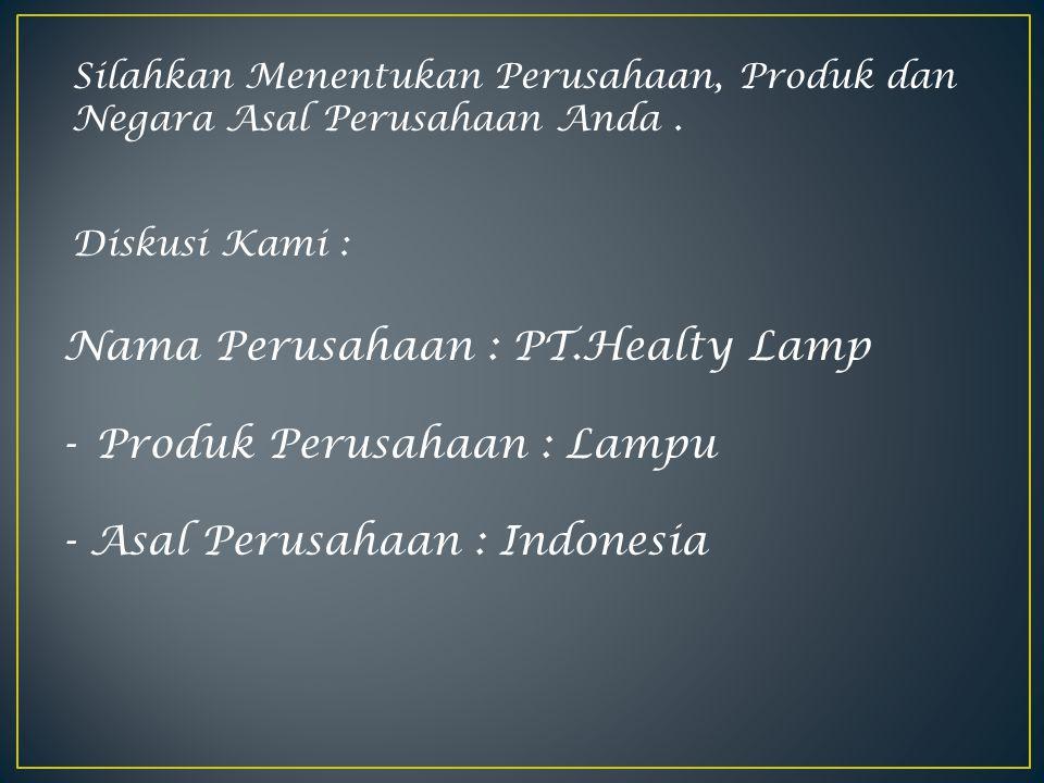 Nama Perusahaan : PT.Healty Lamp Produk Perusahaan : Lampu