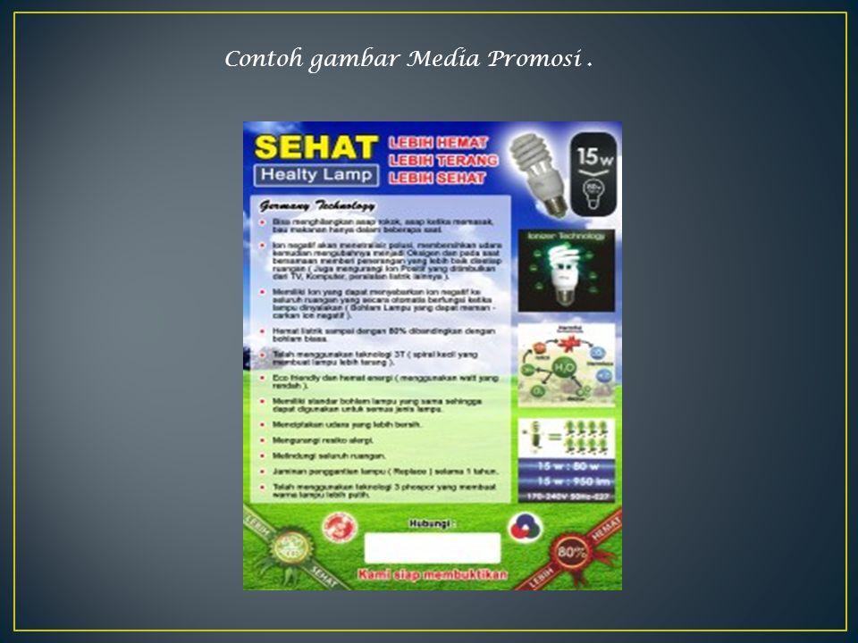 Contoh gambar Media Promosi .