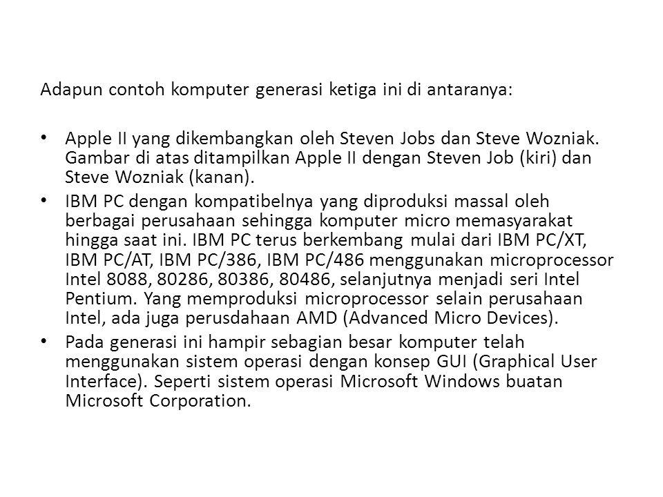 Adapun contoh komputer generasi ketiga ini di antaranya: