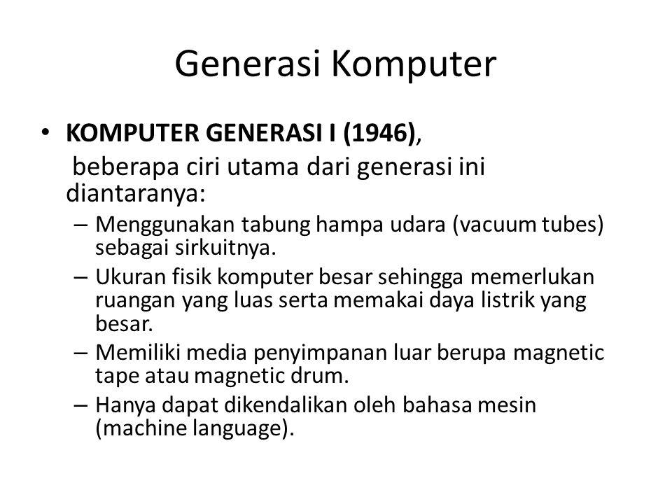 Generasi Komputer KOMPUTER GENERASI I (1946),