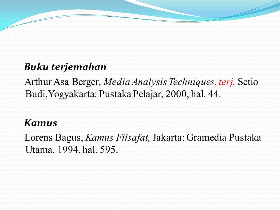 Buku terjemahan Arthur Asa Berger, Media Analysis Techniques, terj. Setio Budi,Yogyakarta: Pustaka Pelajar, 2000, hal. 44.