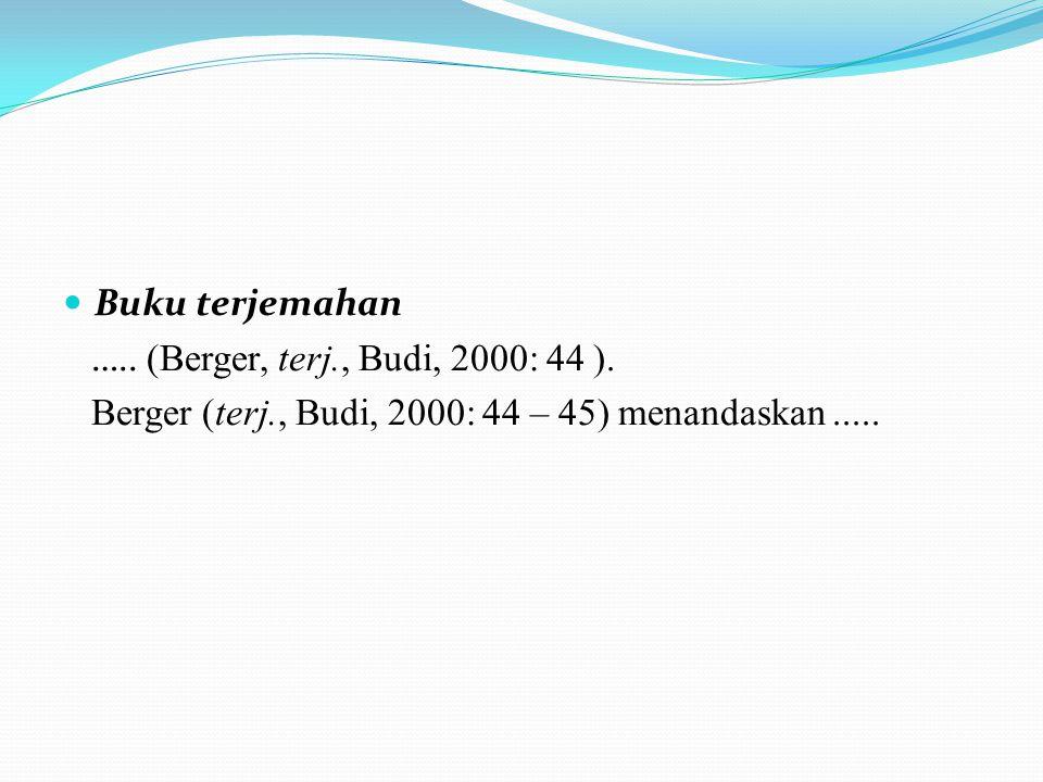 Buku terjemahan. ….. (Berger, terj., Budi, 2000: 44 ).