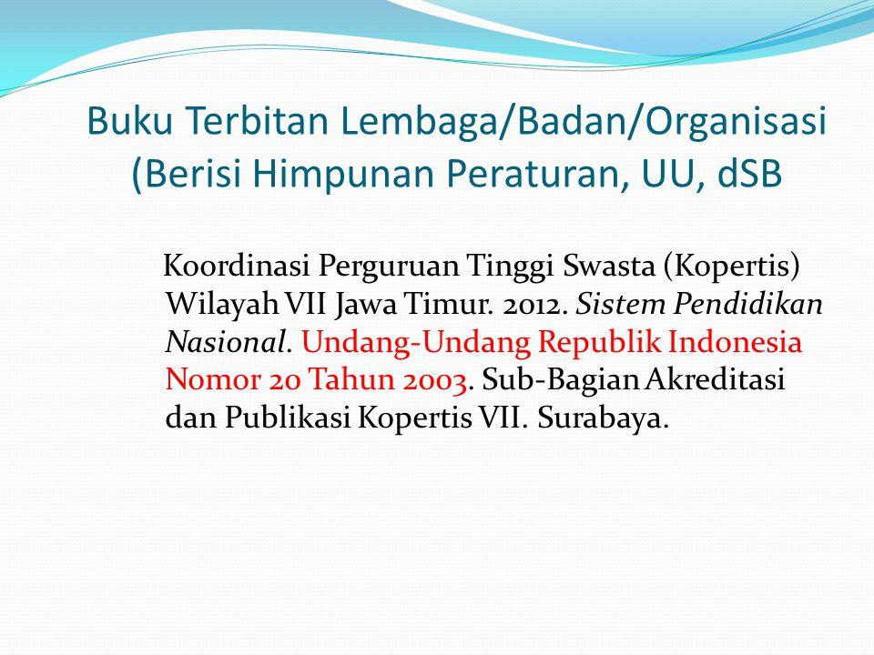 Buku Terbitan Lembaga/Badan/Organisasi (Berisi Himpunan Peraturan, UU, dSB