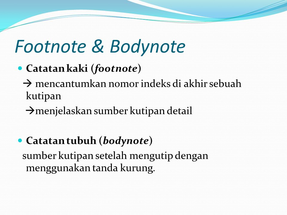 Footnote & Bodynote Catatan kaki (footnote)