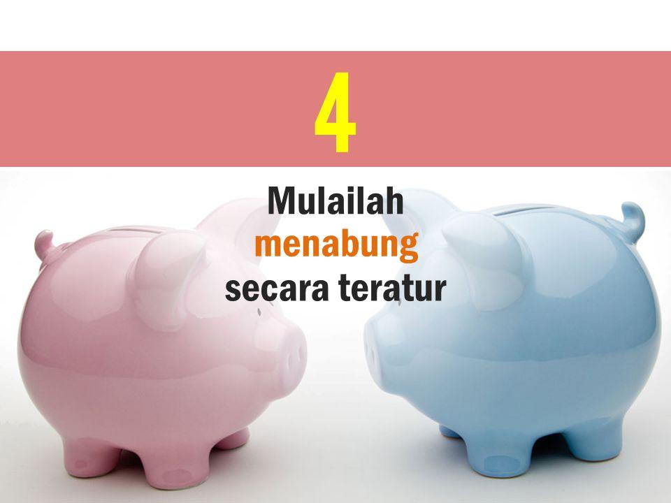 4 Mulailah menabung secara teratur