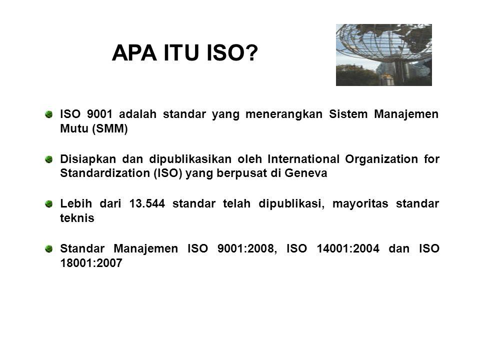 APA ITU ISO ISO 9001 adalah standar yang menerangkan Sistem Manajemen Mutu (SMM)