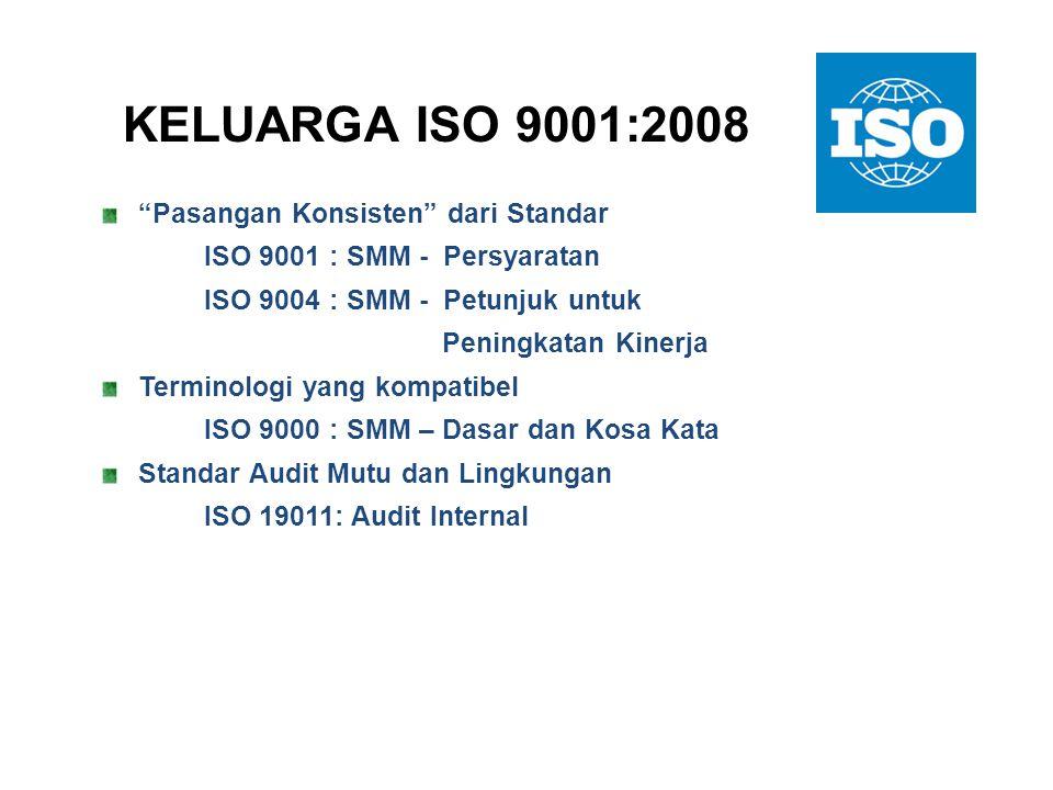 KELUARGA ISO 9001:2008 Pasangan Konsisten dari Standar