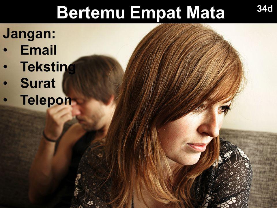 Bertemu Empat Mata 34d Jangan: Email Teksting Surat Telepon