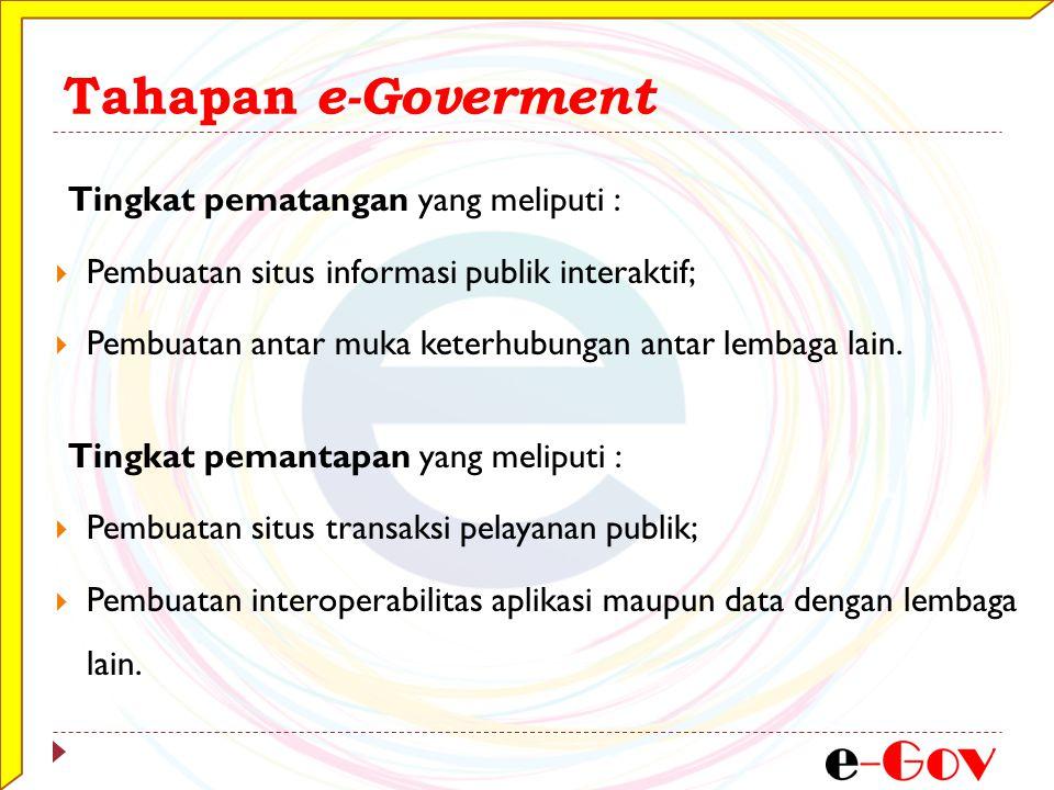 Tahapan e-Goverment Tingkat pematangan yang meliputi :