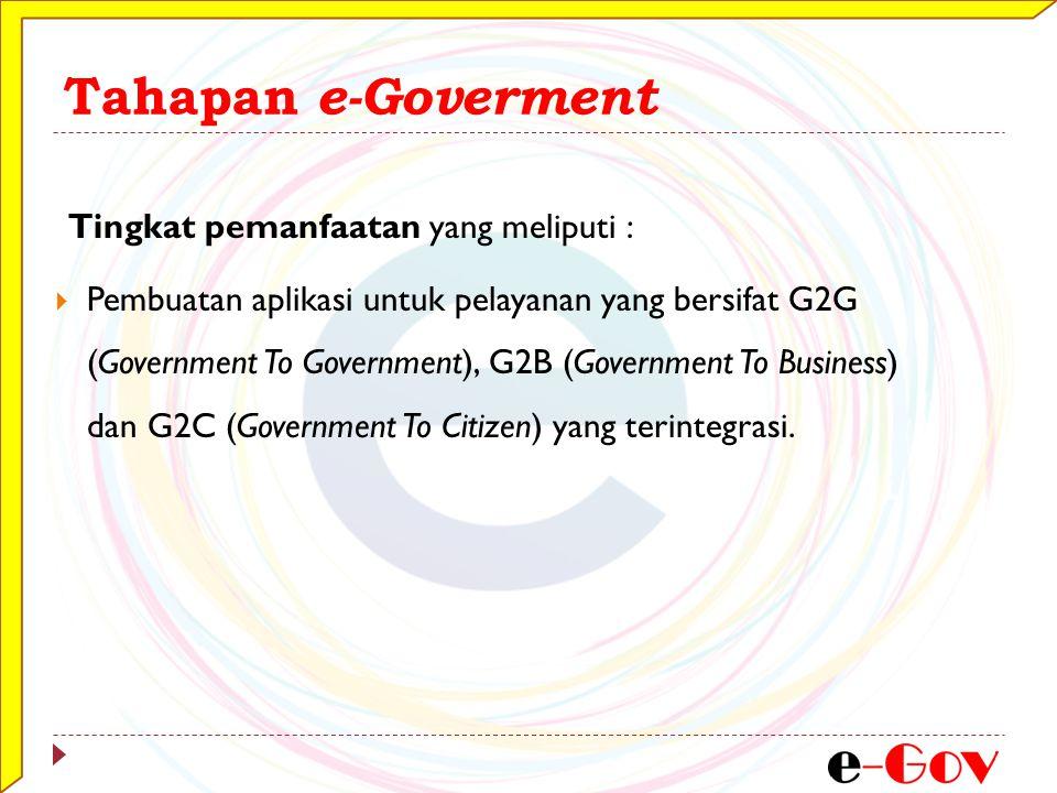 Tahapan e-Goverment Tingkat pemanfaatan yang meliputi :