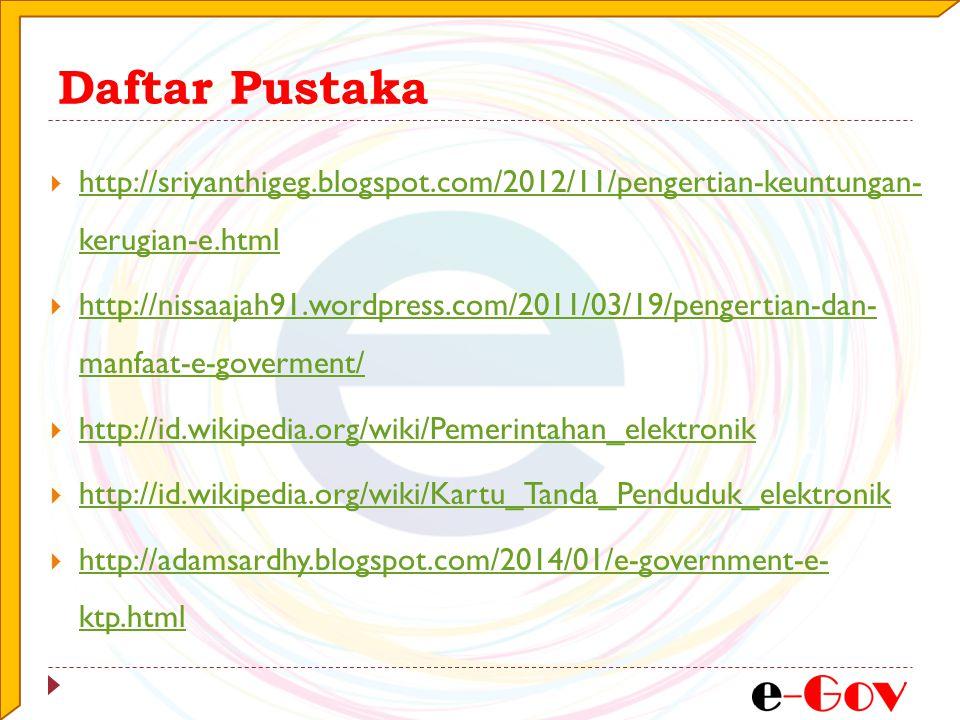 Daftar Pustaka http://sriyanthigeg.blogspot.com/2012/11/pengertian-keuntungan- kerugian-e.html.
