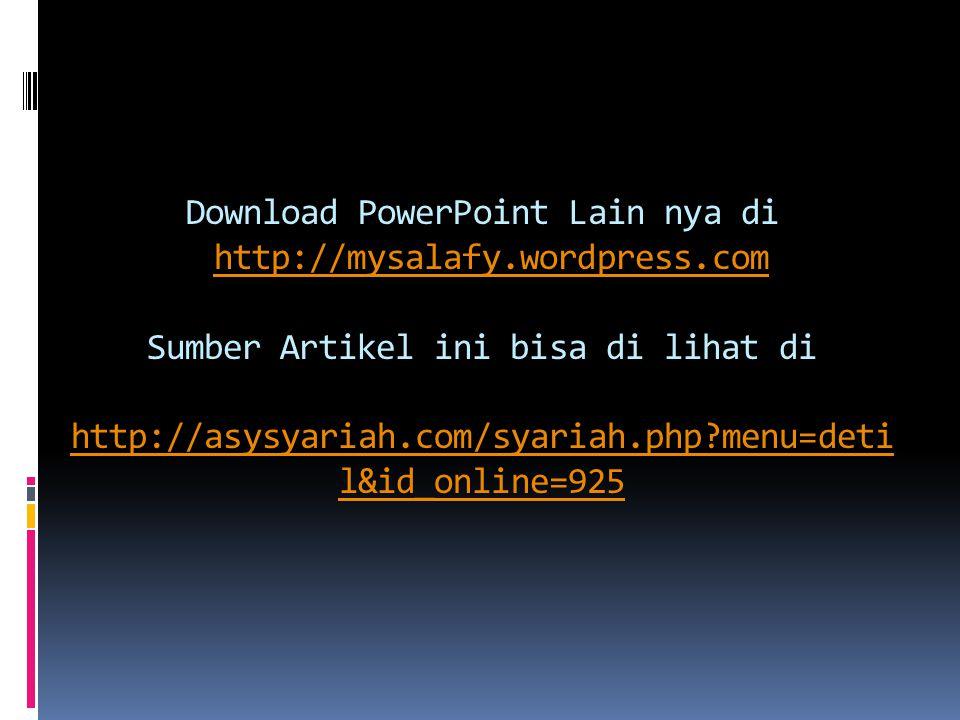 Download PowerPoint Lain nya di http://mysalafy. wordpress