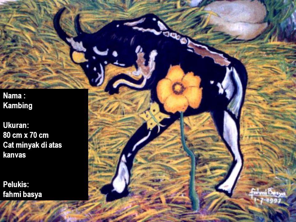 Nama : Kambing Ukuran: 80 cm x 70 cm Cat minyak di atas kanvas Pelukis: fahmi basya