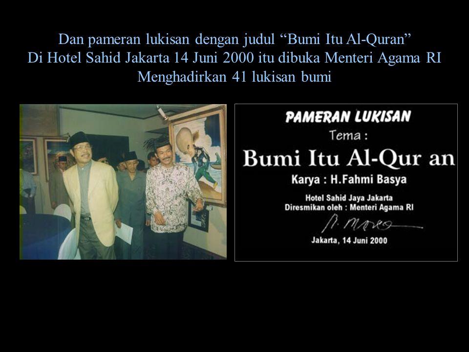 Dan pameran lukisan dengan judul Bumi Itu Al-Quran