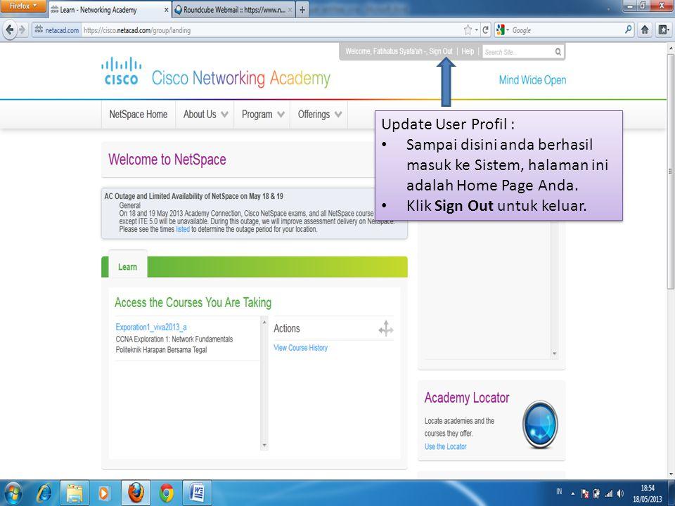 Update User Profil : Sampai disini anda berhasil masuk ke Sistem, halaman ini adalah Home Page Anda.