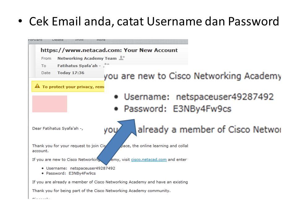 Cek Email anda, catat Username dan Password