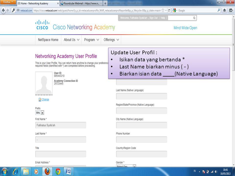 Update User Profil : Isikan data yang bertanda * Last Name biarkan minus ( - ) Biarkan isian data ____(Native Language)