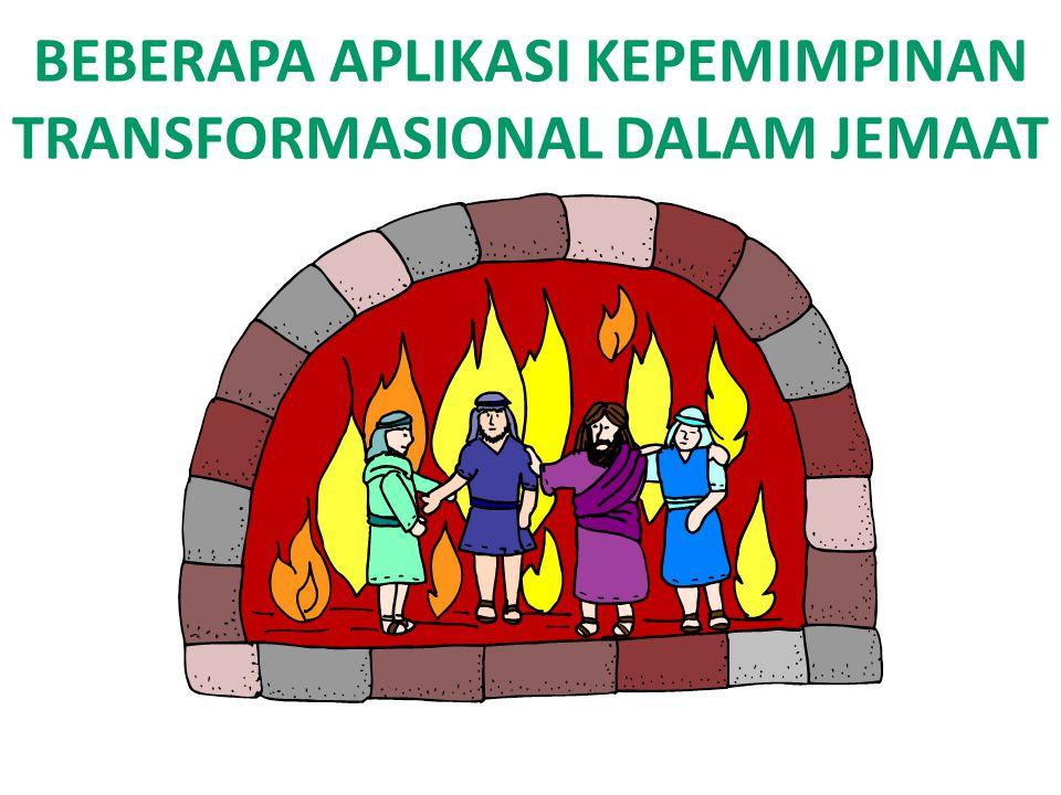 BEBERAPA APLIKASI KEPEMIMPINAN TRANSFORMASIONAL DALAM JEMAAT