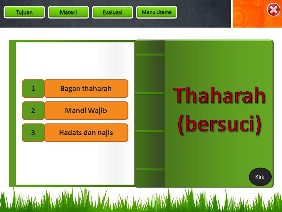 Thaharah (bersuci) 1 Bagan thaharah 2 Mandi Wajib 3 Hadats dan najis