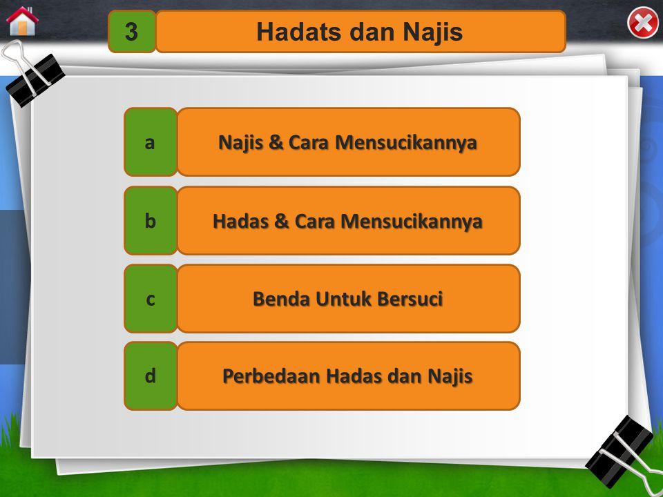 3 Hadats dan Najis a Najis & Cara Mensucikannya b