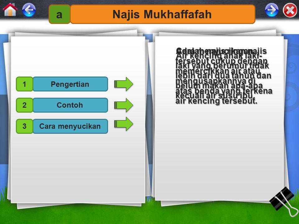 a Najis Mukhaffafah Adalah najis ringan.