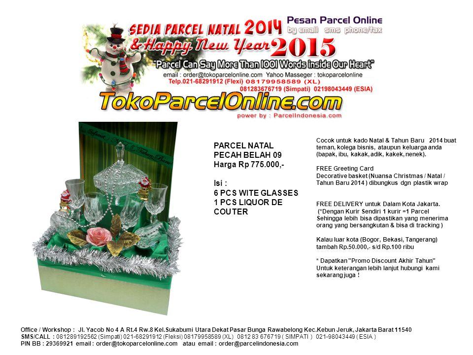 PARCEL NATAL PECAH BELAH 09 Harga Rp 775.000,- Isi :