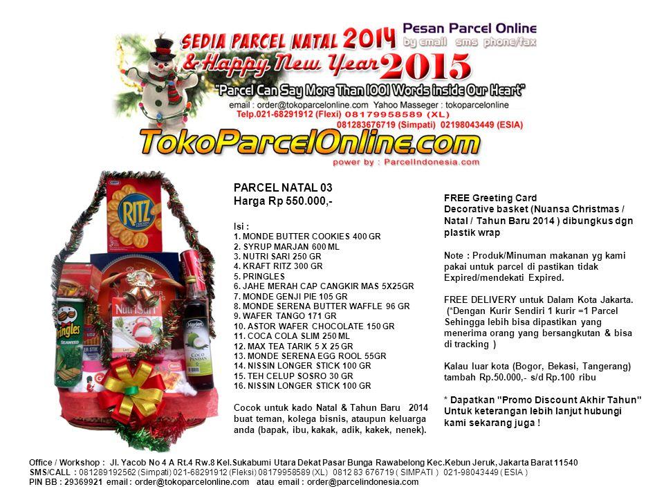 PARCEL NATAL 03 Harga Rp 550. 000,- Isi : 1