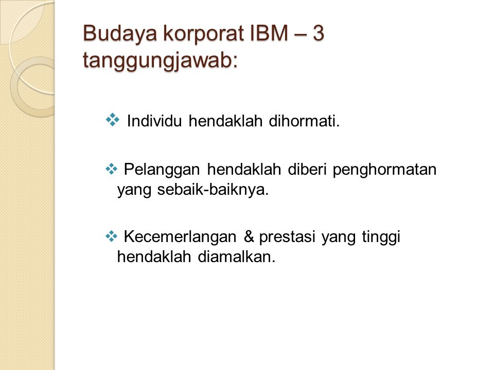 Budaya korporat IBM – 3 tanggungjawab: