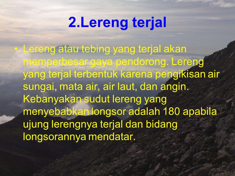 2.Lereng terjal