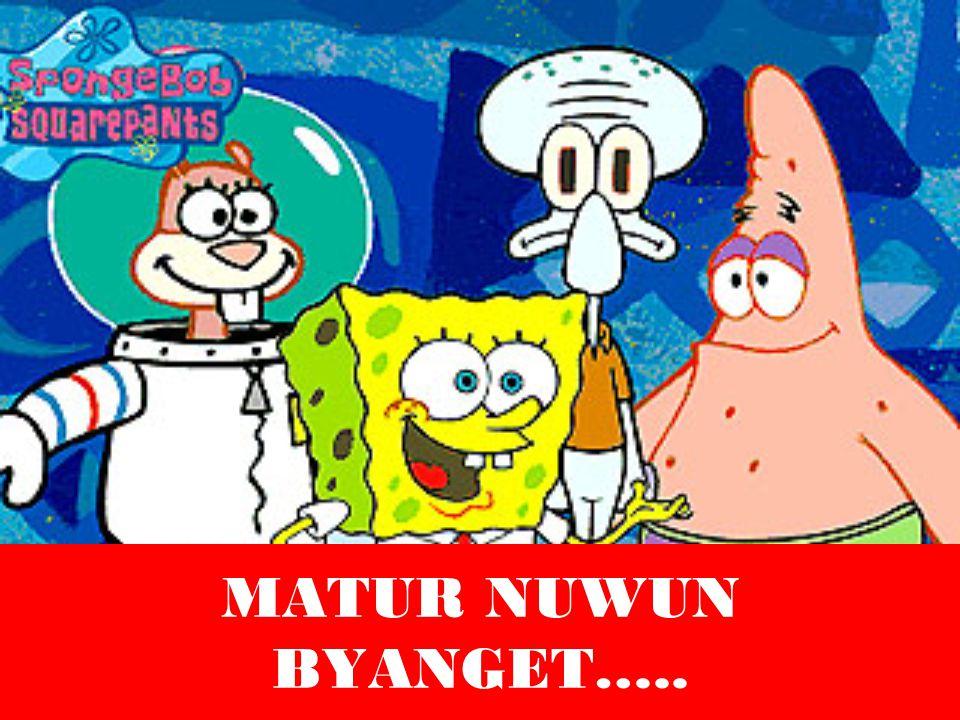 MATUR NUWUN BYANGET…..