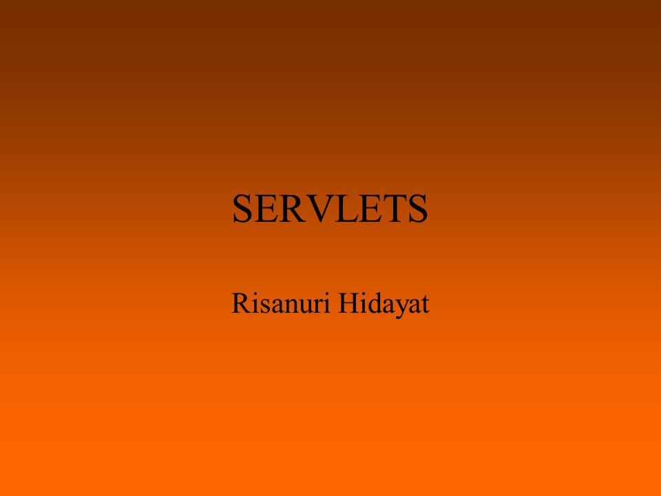 SERVLETS Risanuri Hidayat