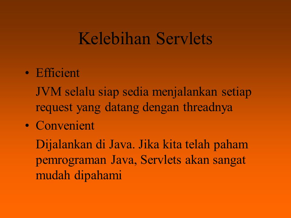 Kelebihan Servlets Efficient