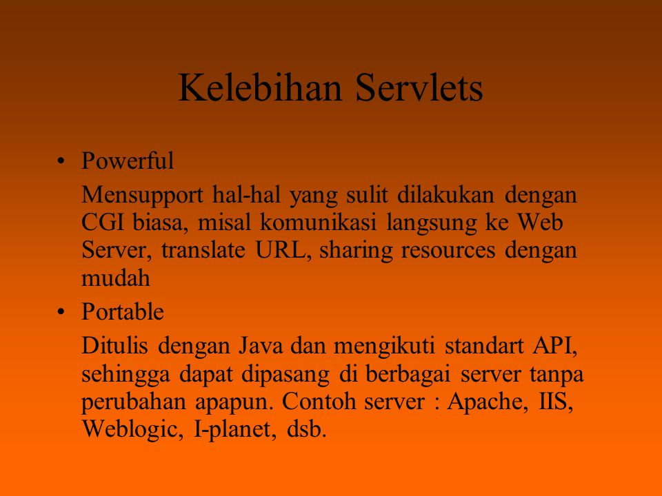 Kelebihan Servlets Powerful